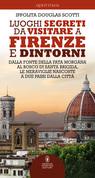 Luoghi segreti da visitare a Firenze e dintorni