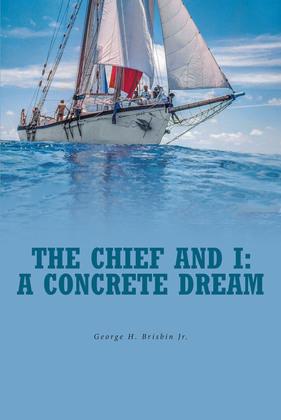 The Chief and I: A Concrete Dream
