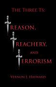 The Three Ts: Treason, Treachery, and Terrorism
