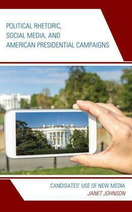 Political Rhetoric, Social Media, and American Presidential Campaigns