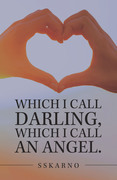 Which I Call Darling, Which I Call an Angel.