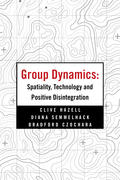 Group Dynamics: Spatiality, Technology and Positive Disintegration