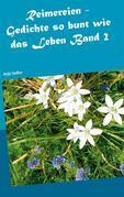 Reimereien - Gedichte so bunt wie das Leben Band 2