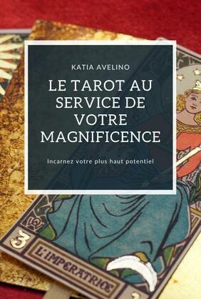 LE TAROT AU SERVICE DE VOTRE MAGNIFICENCE