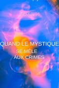 Quand le mystique se mêle aux crimes