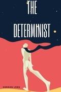The Determinist