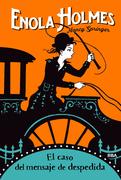 Enola Holmes #6. El caso del mensaje de despedida