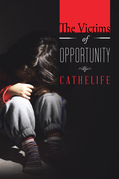 The Victims of Opportunity
