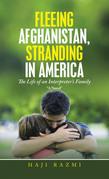Fleeing Afghanistan, Stranding in America