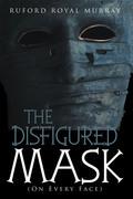 The Disfigured Mask
