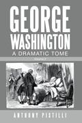 George Washington, a Dramatic Tome