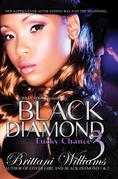 Black Diamond 3: Lucky Chance