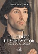 Les pierres de Saint-Victor - Tome I : L'esclau del diaul