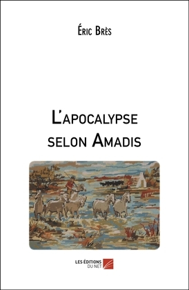 L'apocalypse selon Amadis