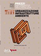Prezzi informativi dell'edilizia. Urbanizzazione Infrastrutture Ambiente. 1/2021