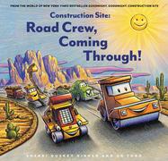 Construction Site: Road Crew, Coming Through!