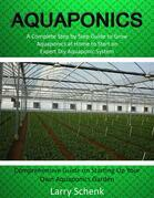 Aquaponics: A Complete Step by Step Guide to Grow Aquaponics at Home to Start an Expert Diy Aquaponic System (Comprehensive Guide on Starting Up Your Own Aquaponics Garden)