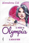 El beso de Pekín (El mundo de Olympia 7)
