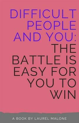 Difficult People and You The Battle Is Easy For You to Win