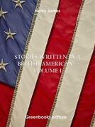 Stories written by a British American – Volume I
