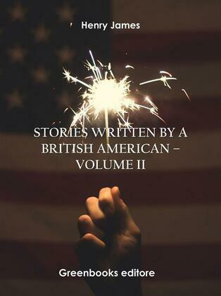 Stories written by a British American – Volume II
