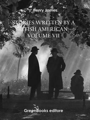 Stories written by a British American – Volume VII