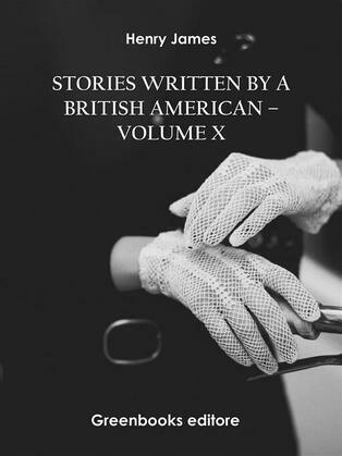 Stories written by a British American – Volume X
