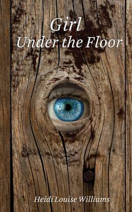 Girl Under the Floor