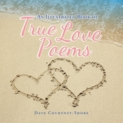 An Illustrated Book of True Love Poems