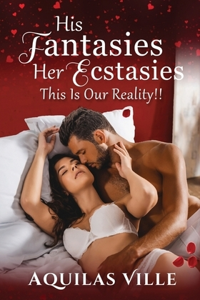 His Fantasies, Her Ecstasies, This Is Our Reality!!