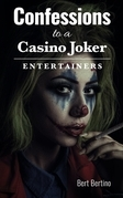 Confessions to a Casino Joker - Entertainers