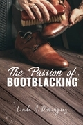 The Passion of Bootblacking