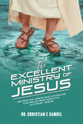 The Excellent Ministry of Jesus