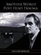 Another World Post Head Trauma
