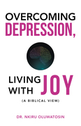 Overcoming Depression, Living with Joy