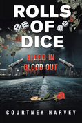 Rolls of Dice (Blood In, Blood Out)