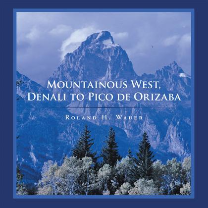Mountainous West, Denali to Pico De Orizaba