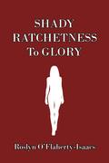 Shady Ratchetness to Glory