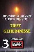 Tiefe Geheimnisse: 3 mysteriöse Hamburg Krimis