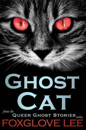 Ghost Cat (Queer Ghost Stories, #17)