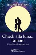 Chiedi alla luna… l'amore