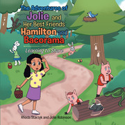 The Adventures of Jolie and Her Best Friends Hamilton and Bacorama