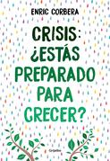 Crisis, ¿estás preparado para crecer?