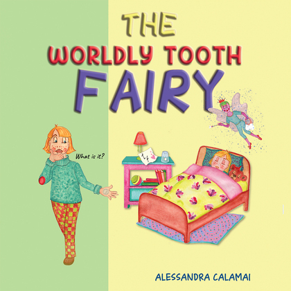 The Worldly Tooth Fairy
