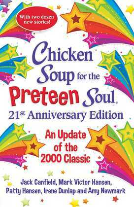 Chicken Soup for the Preteen Soul 21st Anniversary Edition