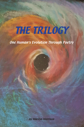 The Trilogy One Human's Evolution Through Poetry