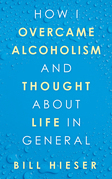 How I Overcame Alcoholism and Thought About Life in General