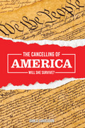 The Cancelling of America: Will She Survive?