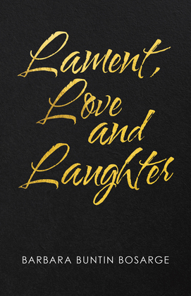 Lament, Love and Laughter