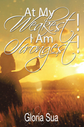 At My Weakest! I Am Strongest!